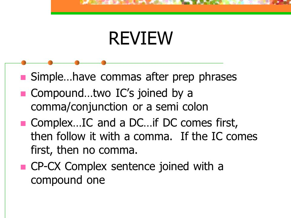 REVIEW Simple…have commas after prep phrases