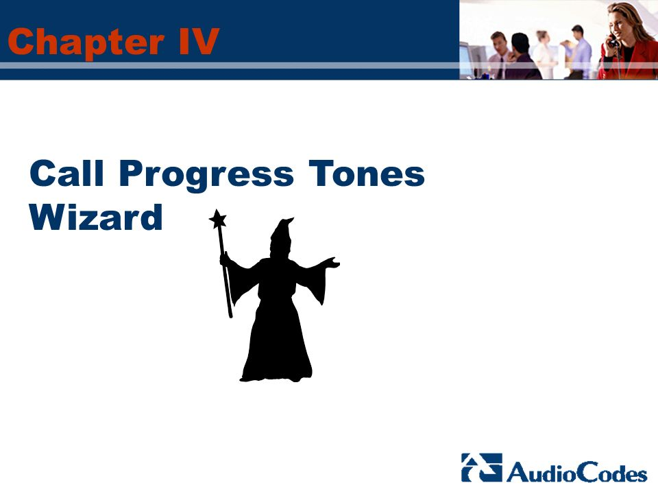 Chapter IV Call Progress Tones Wizard