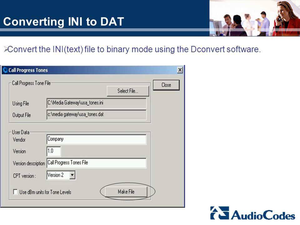 Converting INI to DAT Convert the INI(text) file to binary mode using the Dconvert software.