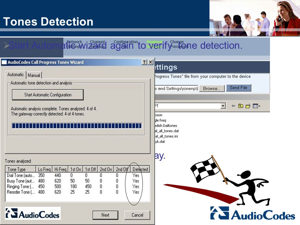 Tones Detection Start Automatic wizard again to verify tone detection.
