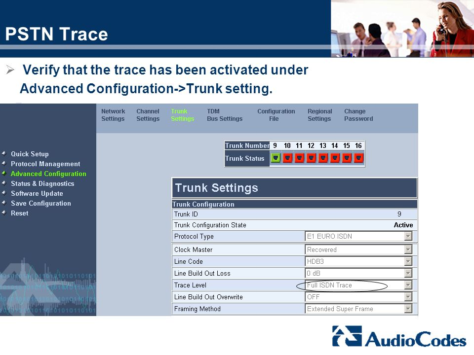 PSTN Trace Verify that the trace has been activated under