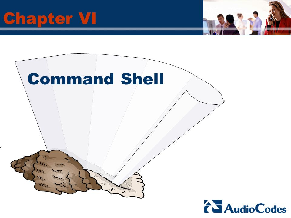 Chapter VI Command Shell