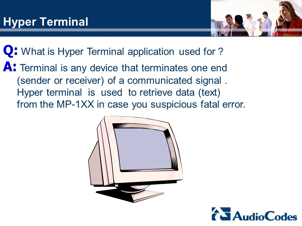 Q: What is Hyper Terminal application used for