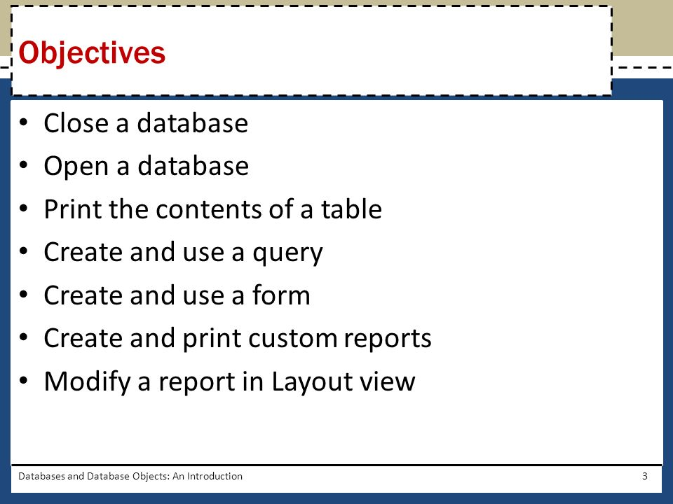 Objectives Close a database Open a database