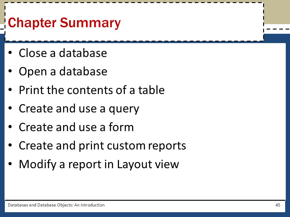 Chapter Summary Close a database Open a database