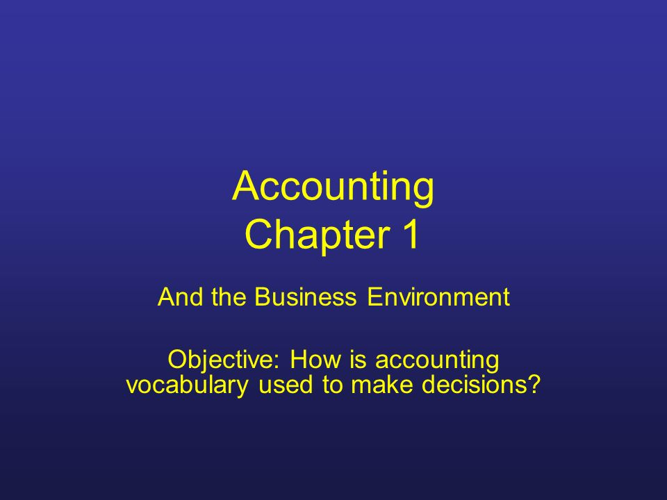 Accounting Chapter 1 And the Business Environment