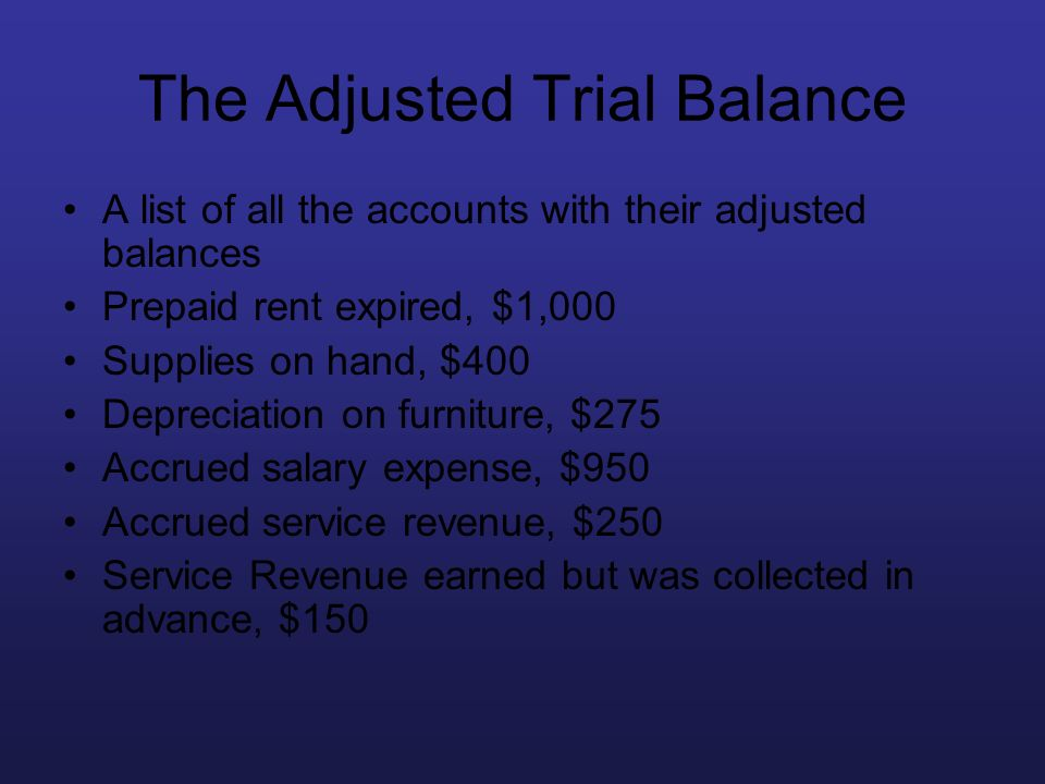 The Adjusted Trial Balance