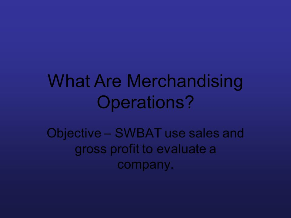 What Are Merchandising Operations