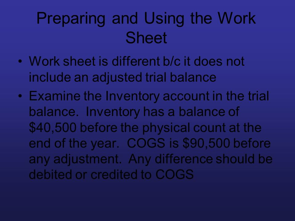 Preparing and Using the Work Sheet