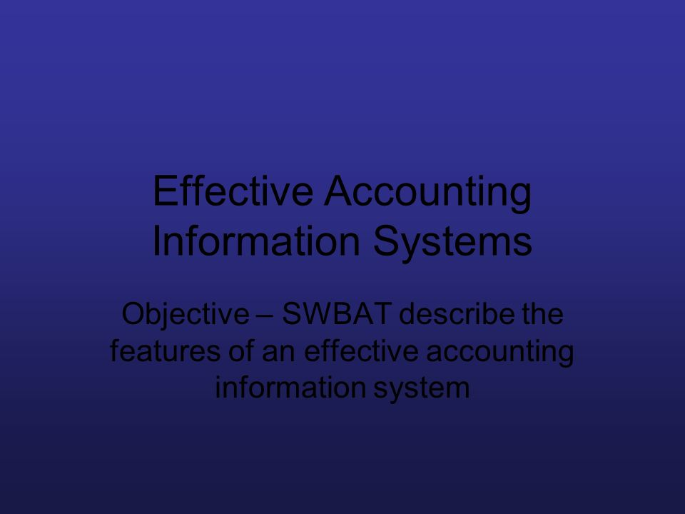 Effective Accounting Information Systems