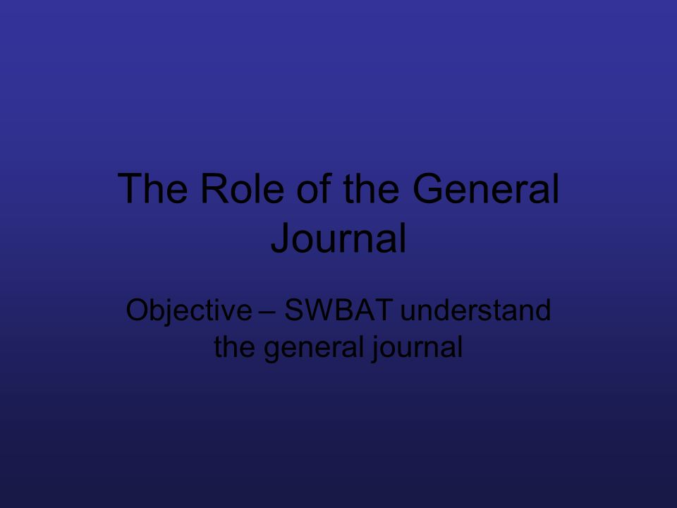 The Role of the General Journal