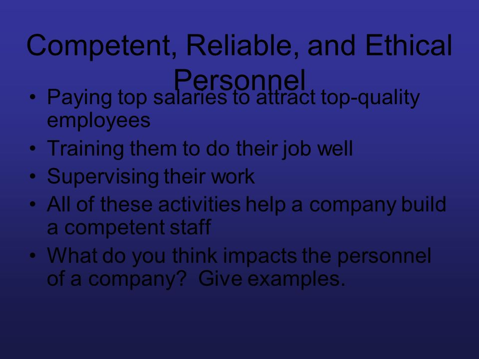 Competent, Reliable, and Ethical Personnel