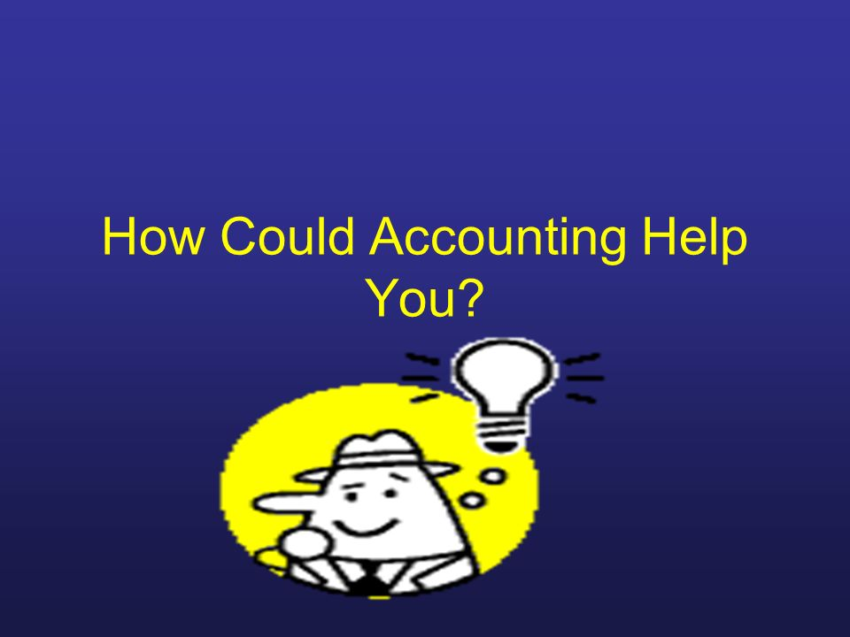 How Could Accounting Help You
