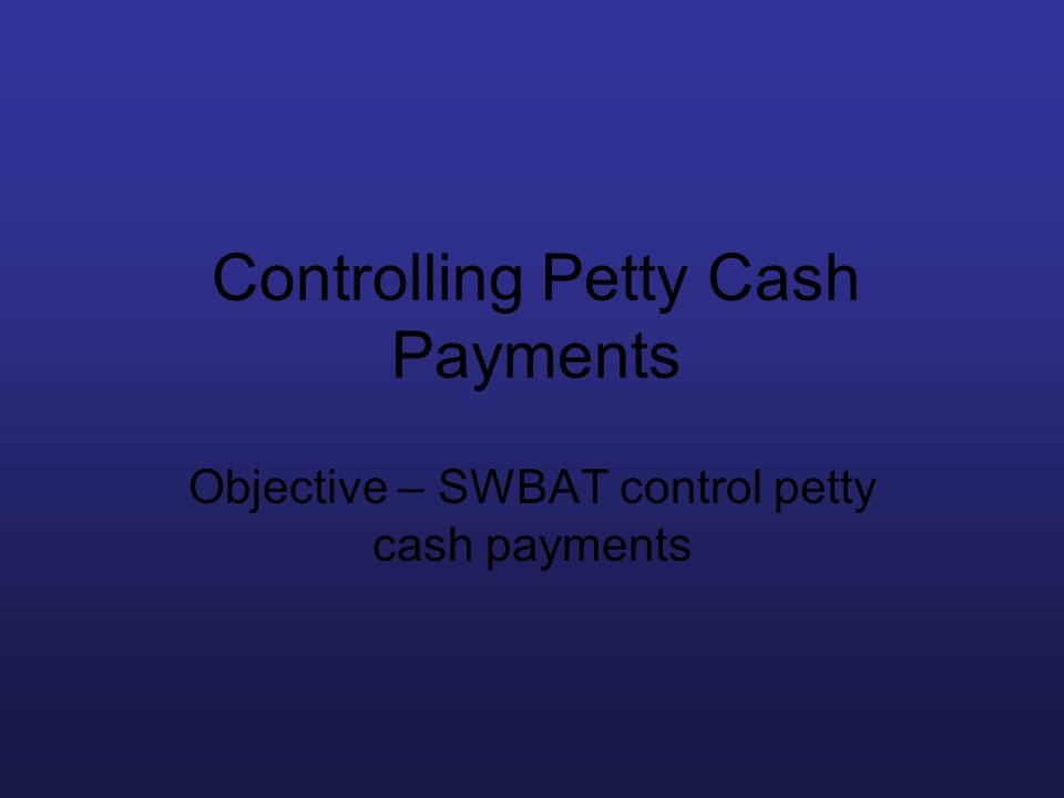 Controlling Petty Cash Payments