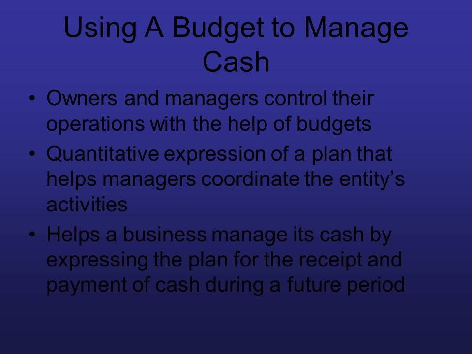 Using A Budget to Manage Cash