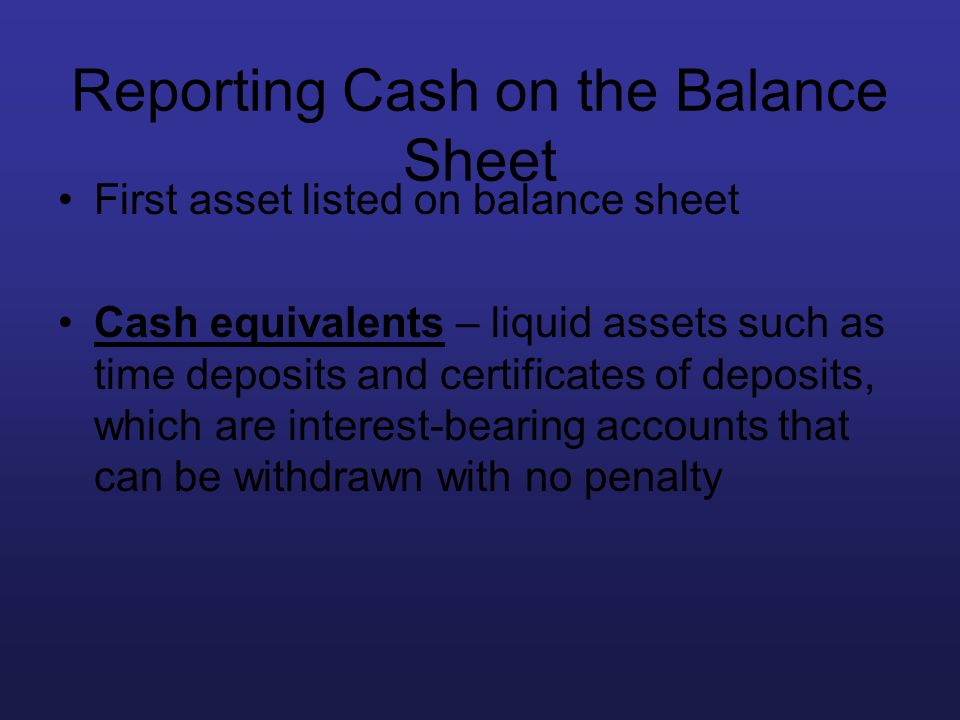 Reporting Cash on the Balance Sheet