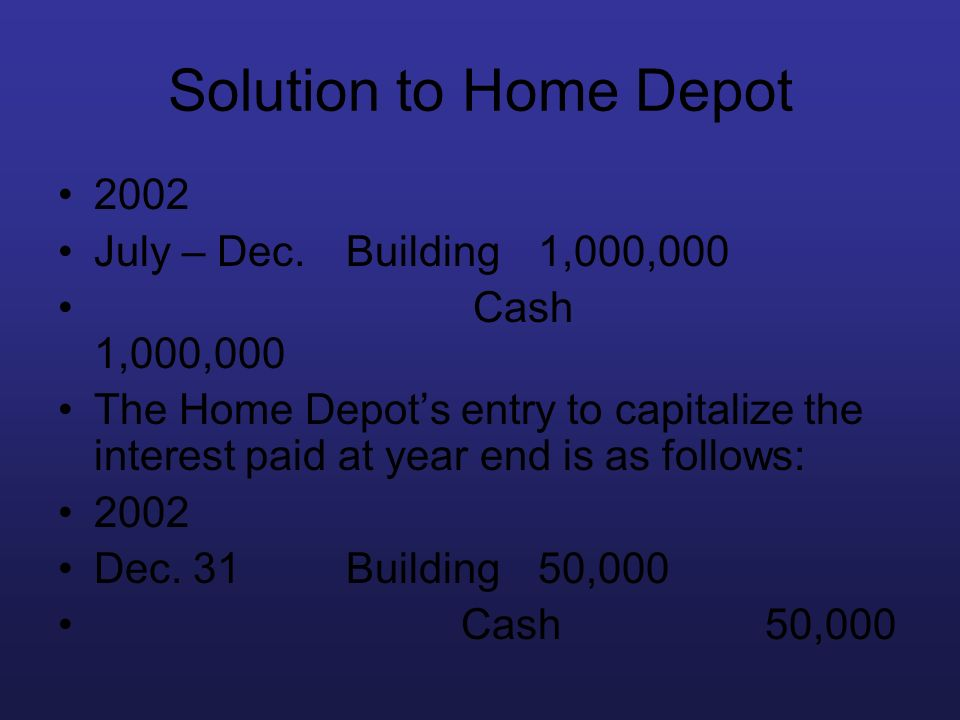 Solution to Home Depot 2002 July – Dec. Building 1,000,000