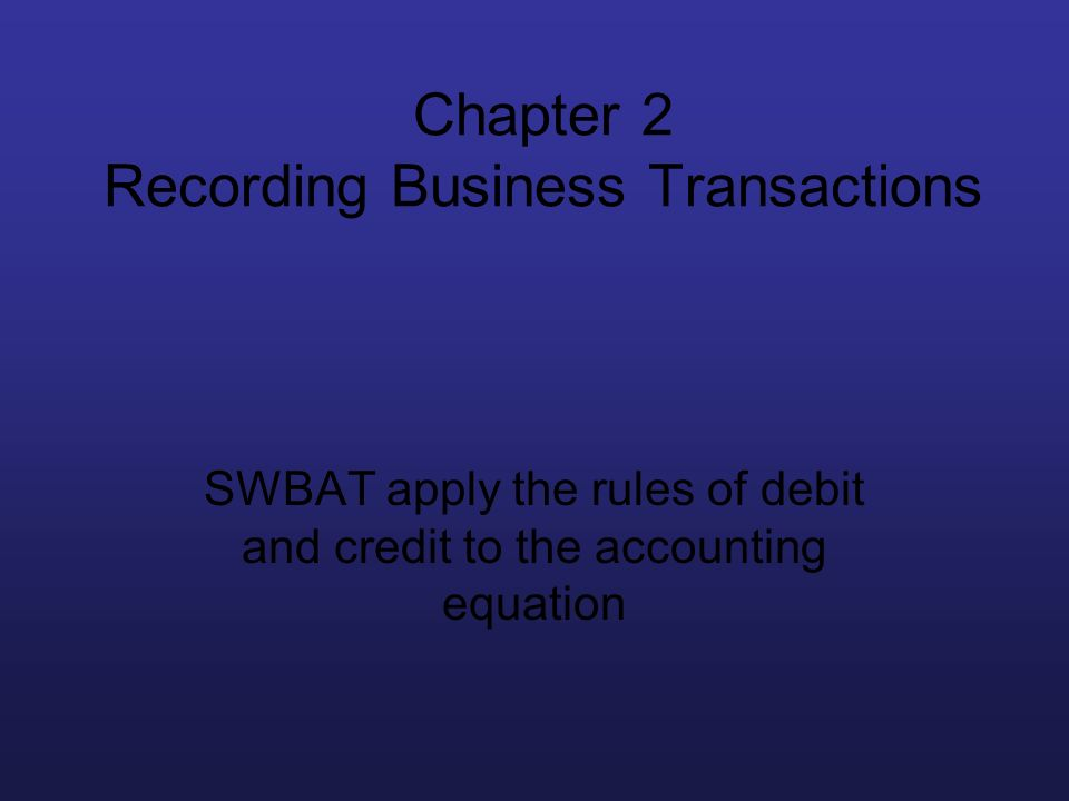 Chapter 2 Recording Business Transactions