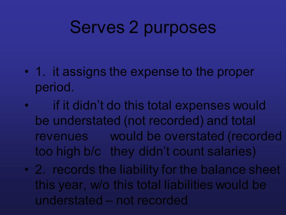 Serves 2 purposes 1. it assigns the expense to the proper period.