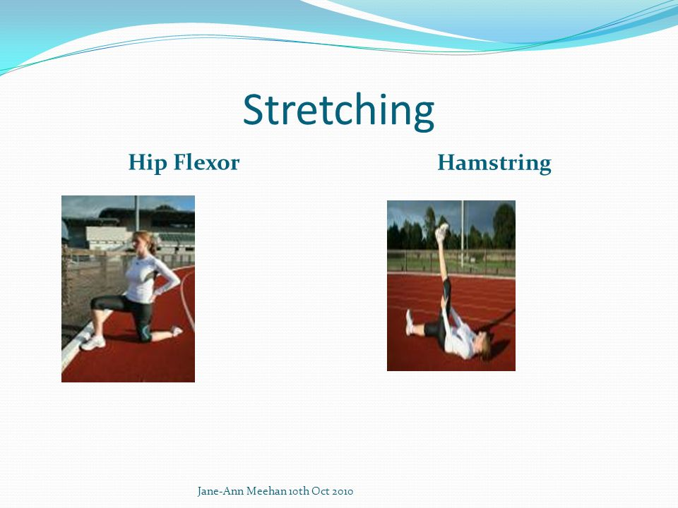 Stretching Hip Flexor Hamstring Jane-Ann Meehan 10th Oct 2010