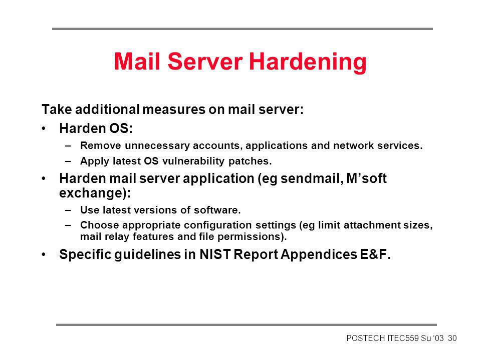 Mail Server Hardening Take additional measures on mail server: