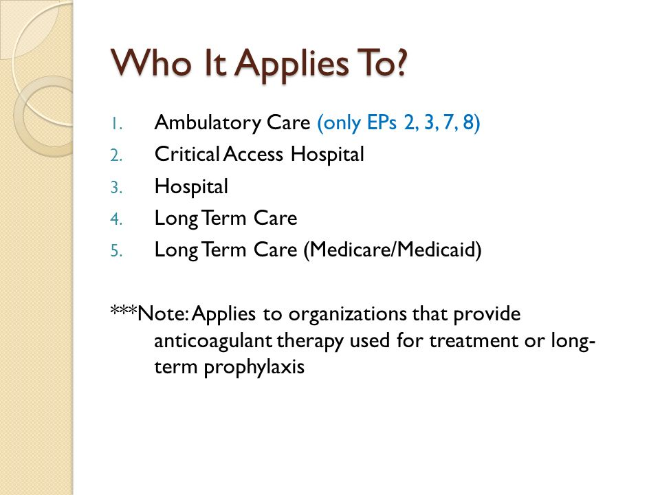 Who It Applies To Ambulatory Care (only EPs 2, 3, 7, 8)