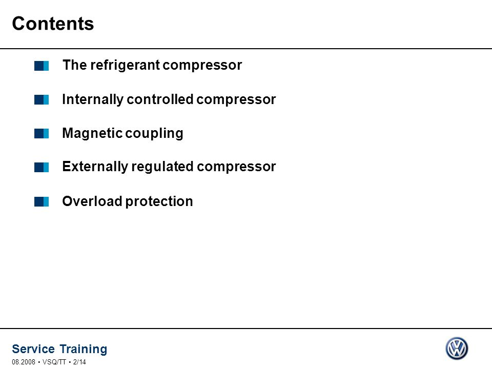 Contents The refrigerant compressor Internally controlled compressor