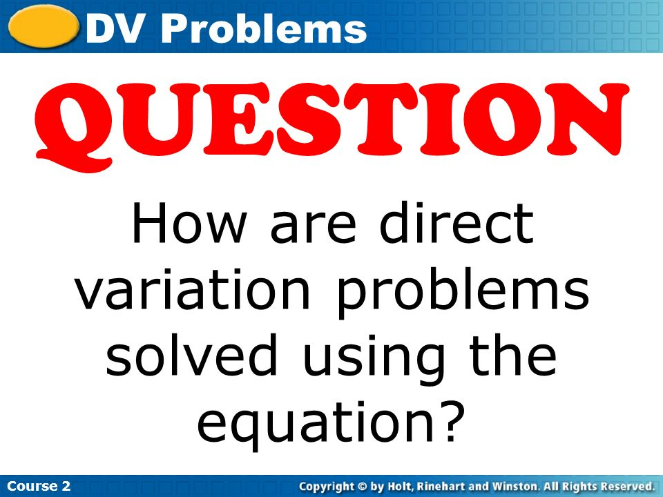 QUESTION How are direct variation problems solved using the equation