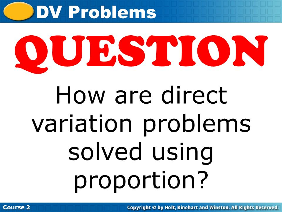 QUESTION How are direct variation problems solved using proportion