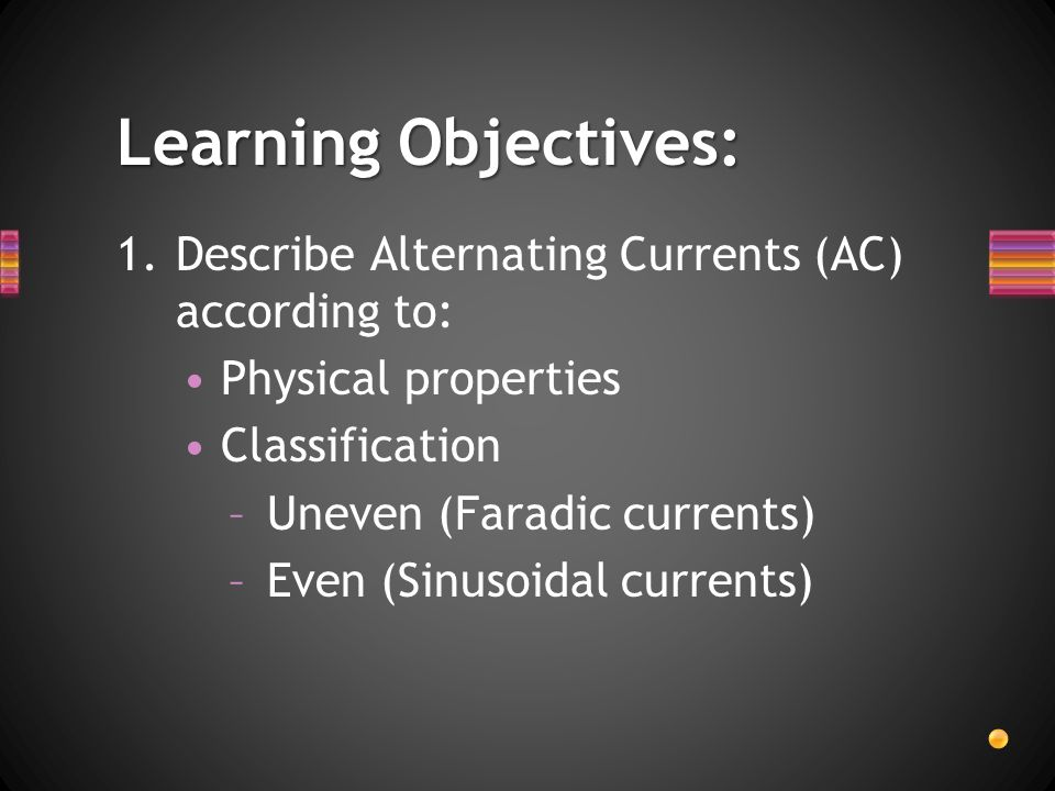 Learning Objectives: Describe Alternating Currents (AC) according to: