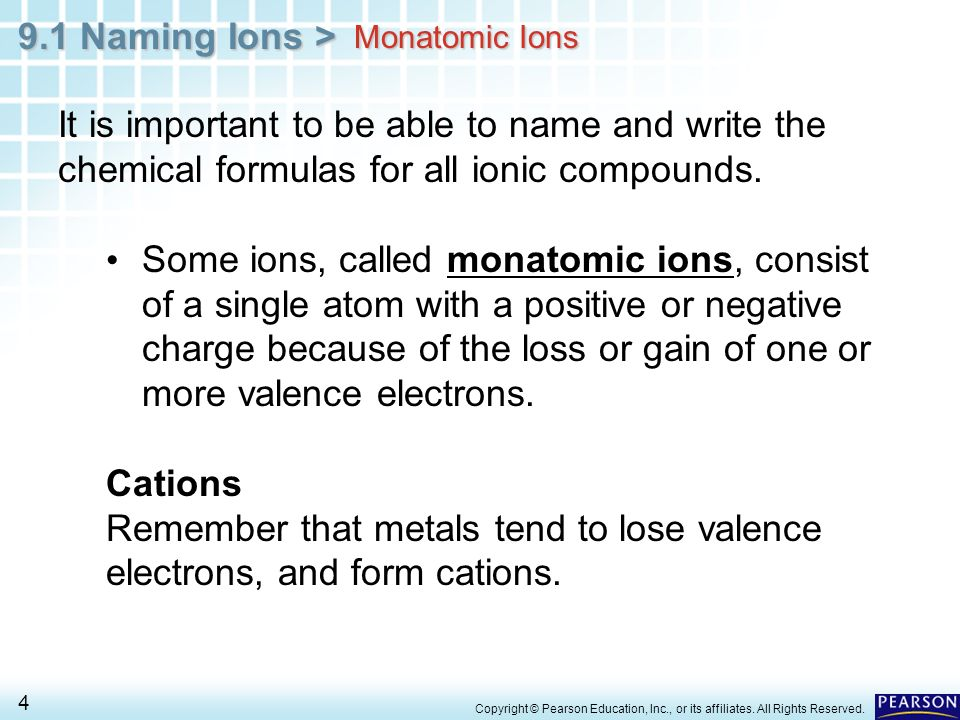 Remember that metals tend to lose valence electrons, and form cations.