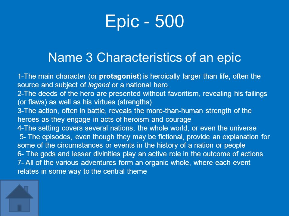 Name 3 Characteristics of an epic