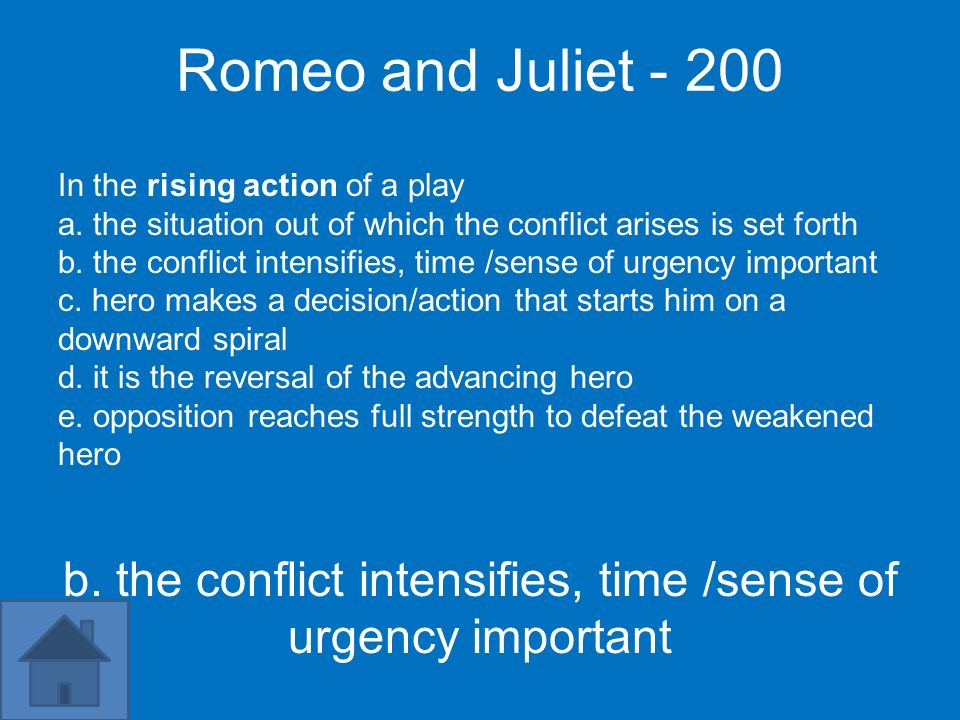 Romeo and Juliet In the rising action of a play