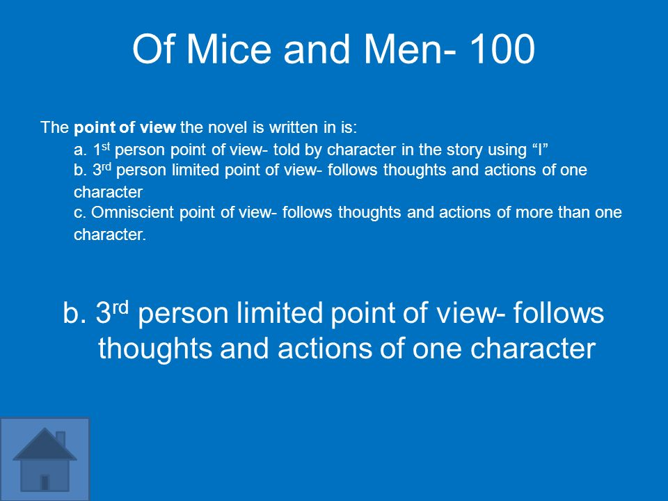 Of Mice and Men- 100 The point of view the novel is written in is: