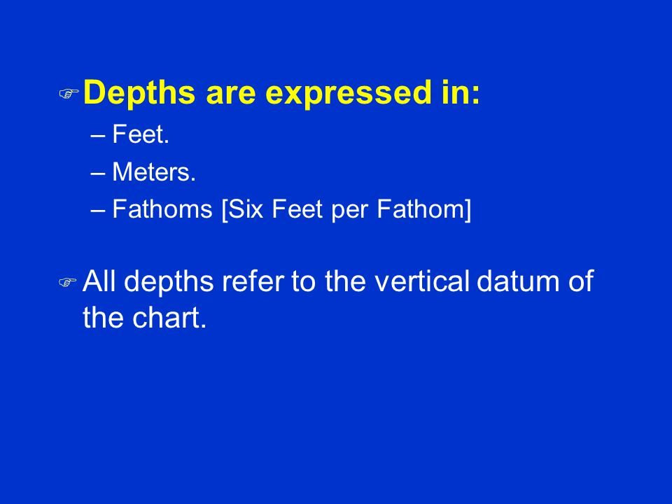 Depths are expressed in: