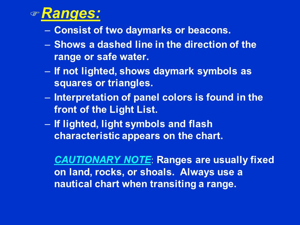 Ranges: Consist of two daymarks or beacons.