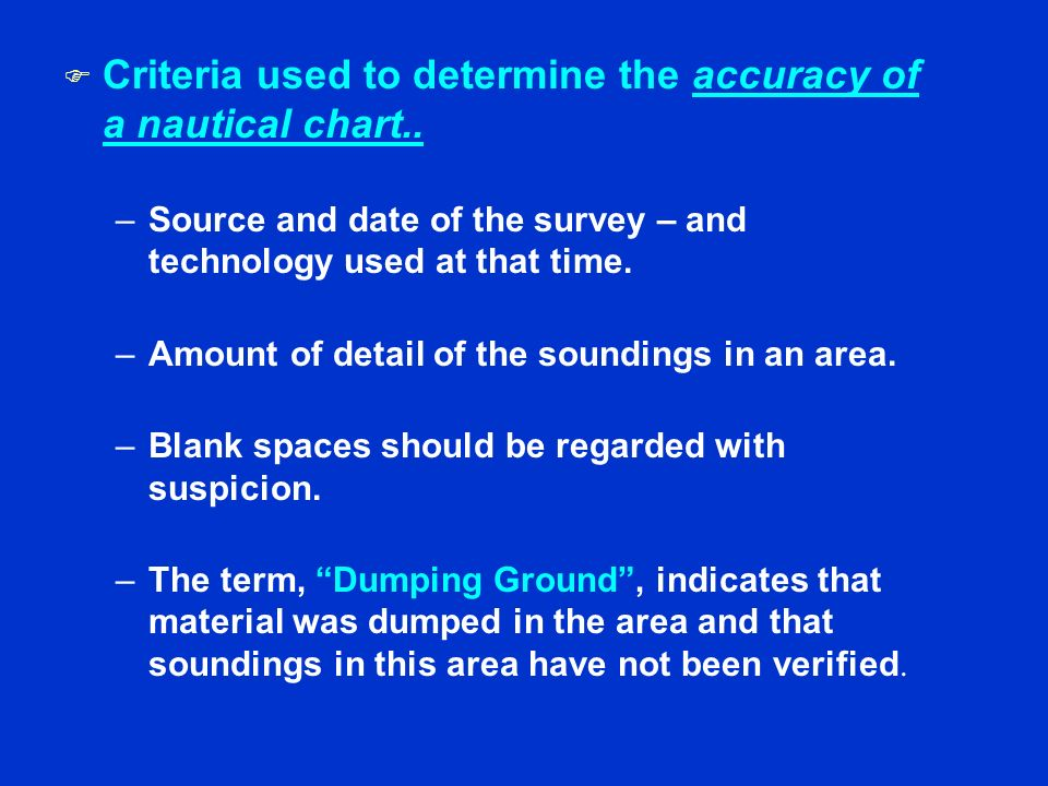 Criteria used to determine the accuracy of a nautical chart..
