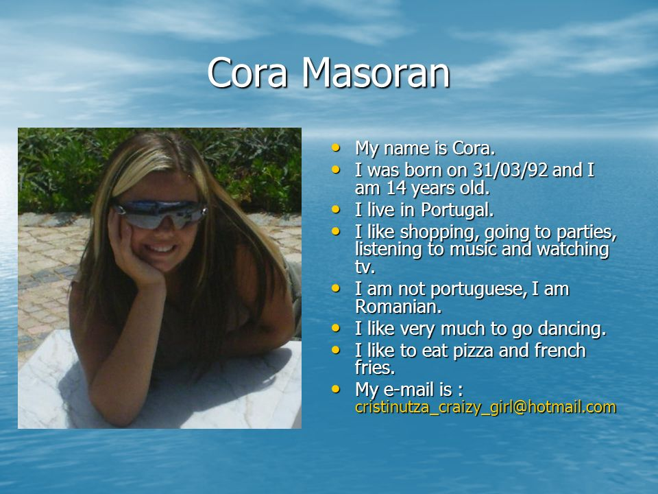 Cora Masoran My name is Cora.