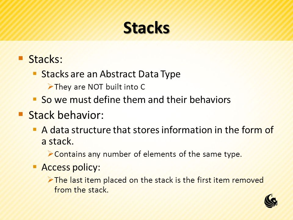 Stacks Stacks: Stack behavior: Stacks are an Abstract Data Type