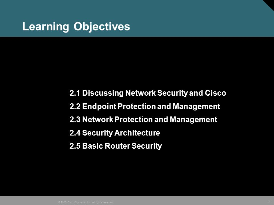Learning Objectives 2.1 Discussing Network Security and Cisco