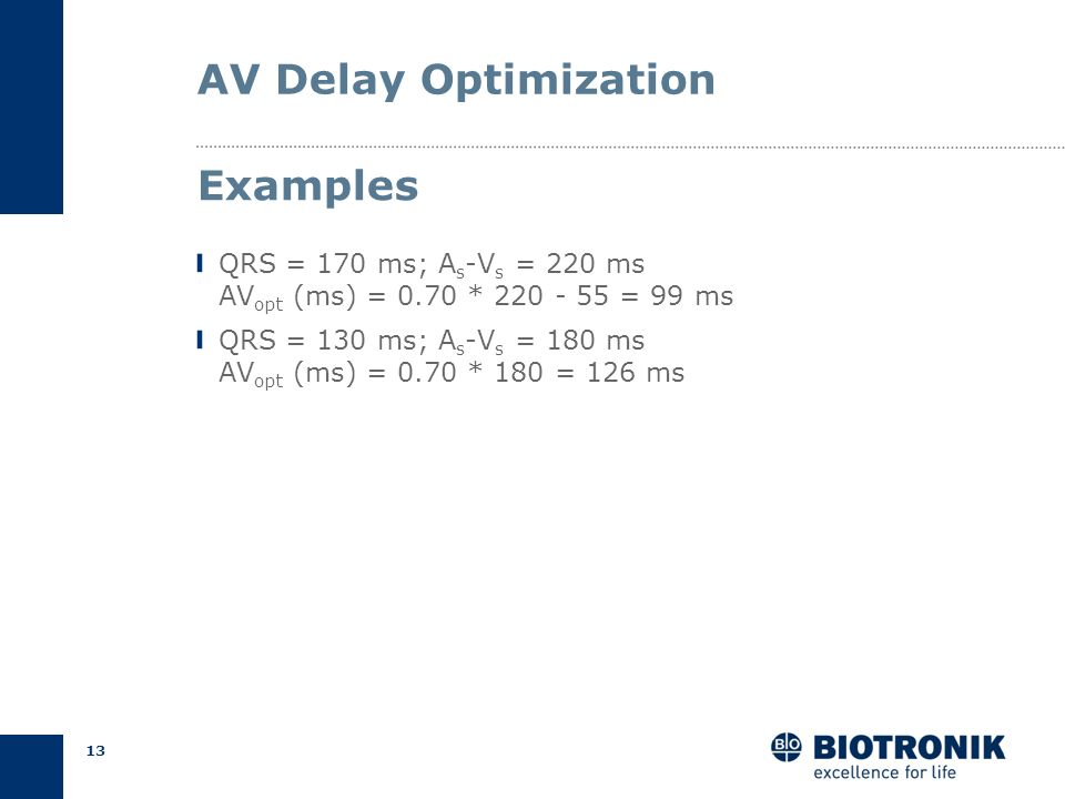 AV Delay Optimization Examples