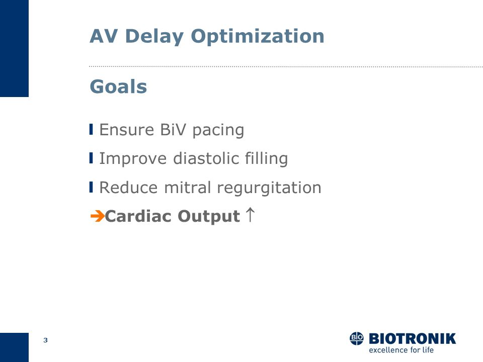 AV Delay Optimization Goals Ensure BiV pacing