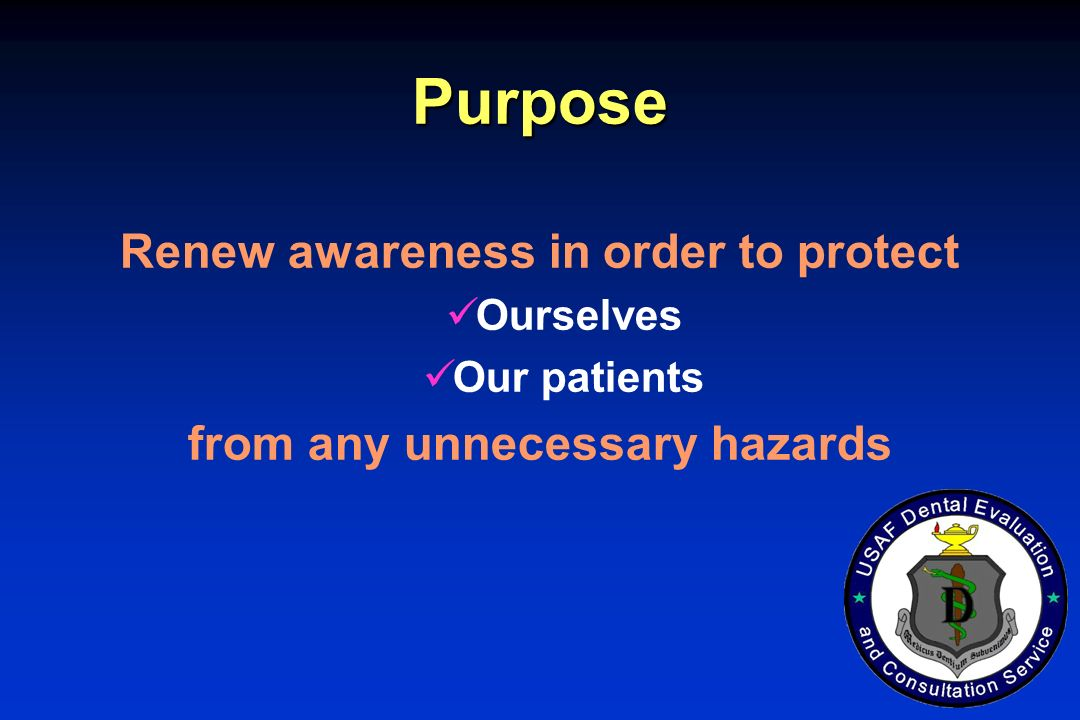 Renew awareness in order to protect from any unnecessary hazards