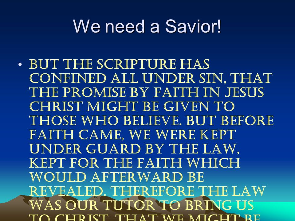 We need a Savior!