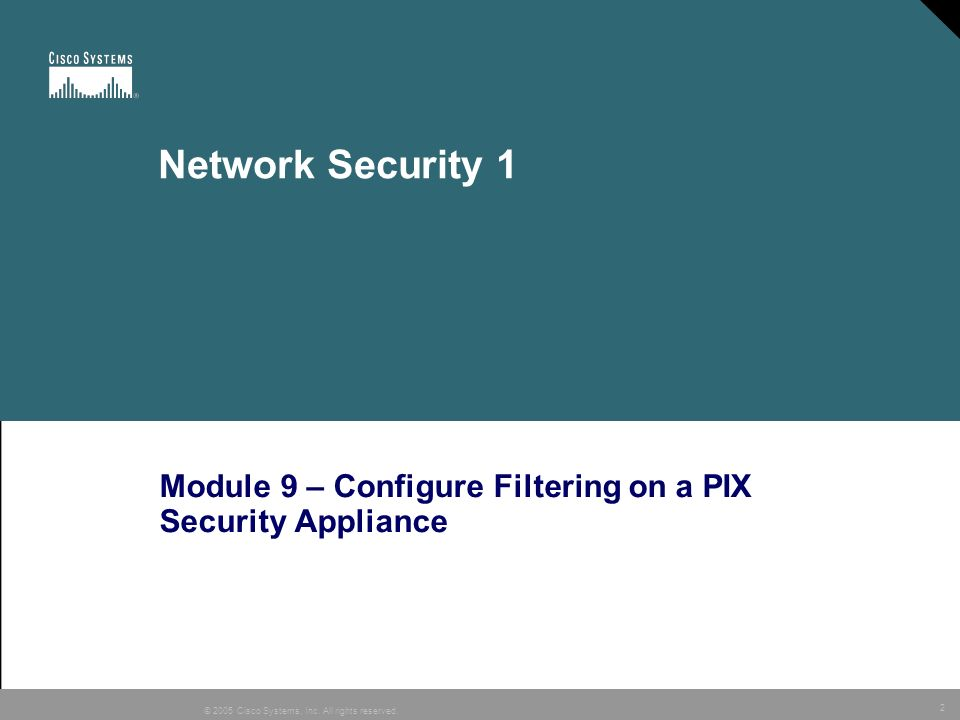 Module 9 – Configure Filtering on a PIX Security Appliance
