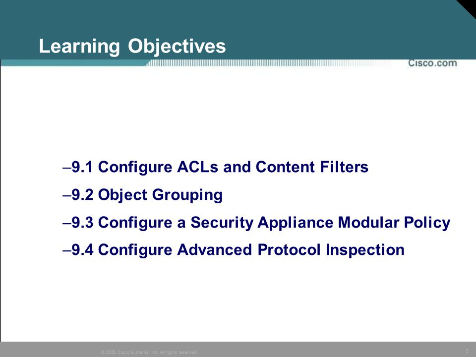 Learning Objectives 9.1 Configure ACLs and Content Filters
