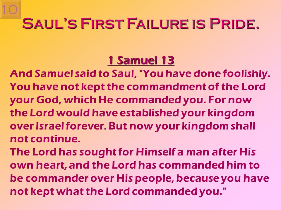 Saul's First Failure is Pride.