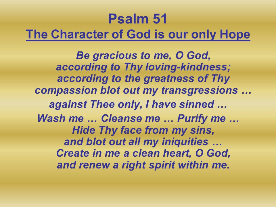 Psalm 51 The Character of God is our only Hope