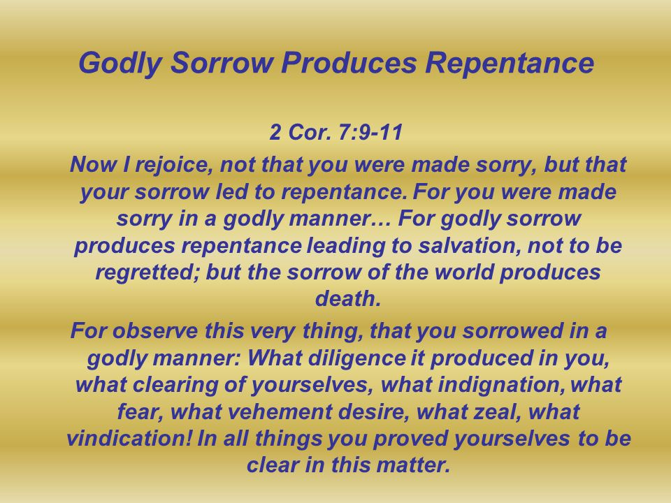 Godly Sorrow Produces Repentance
