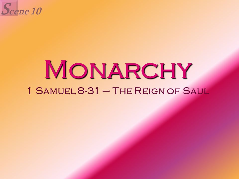 Monarchy 1 Samuel 8-31 – The Reign of Saul
